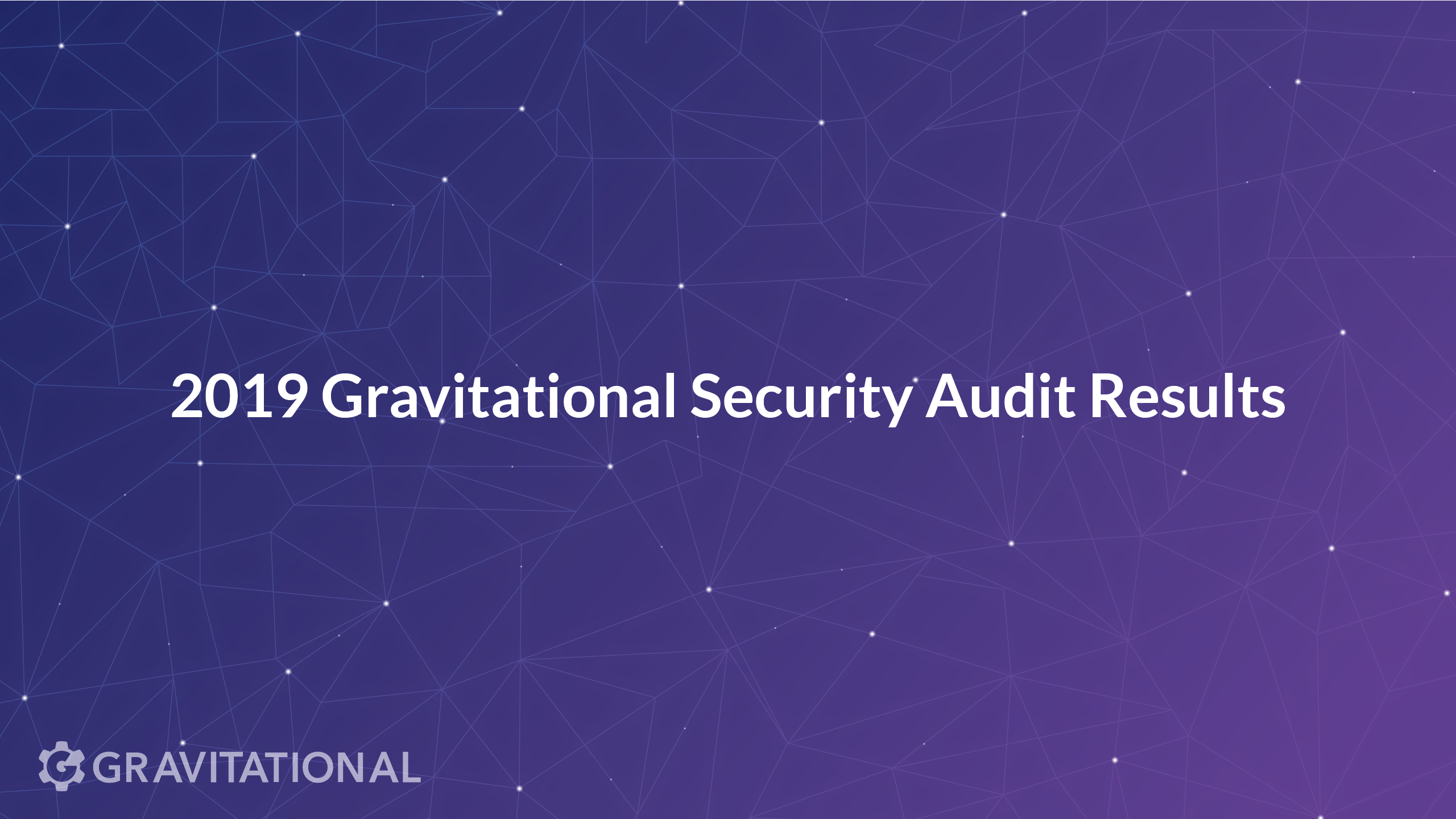 2019 Gravitational Security Audit Results